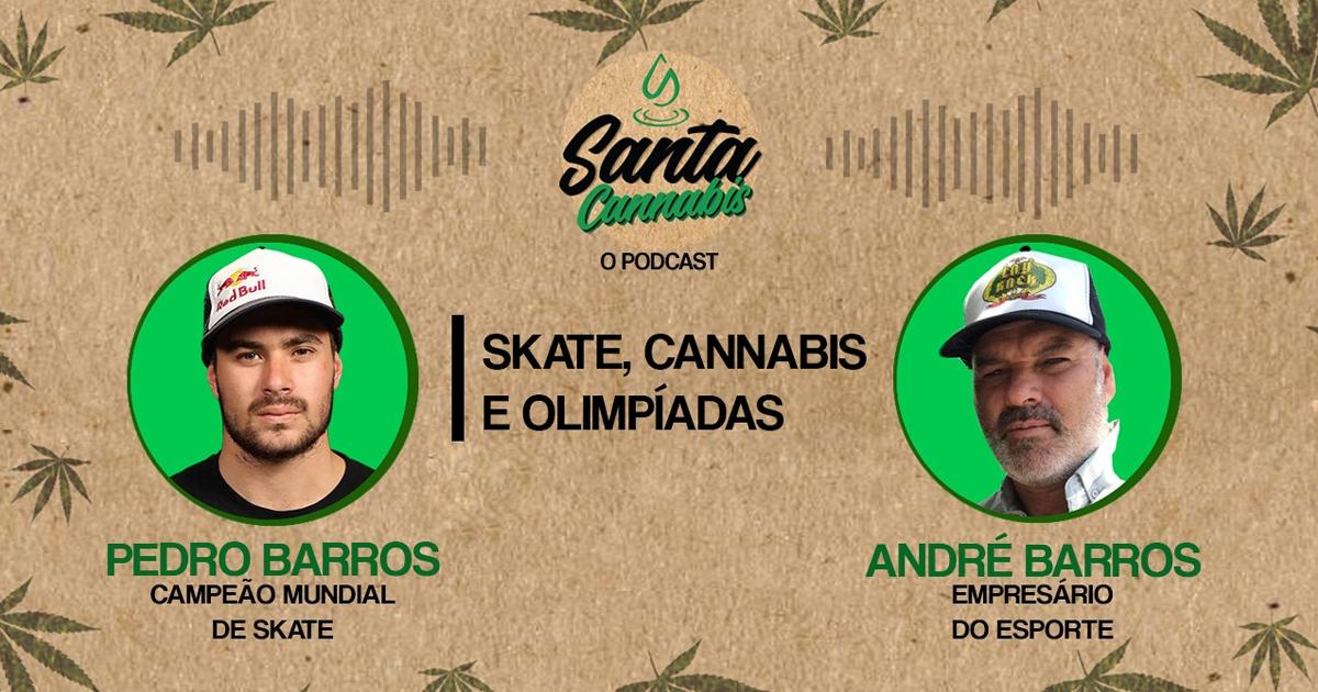 Skate, Cannabis e Olimpíadas, com Pedro Barros (Podcast 012)