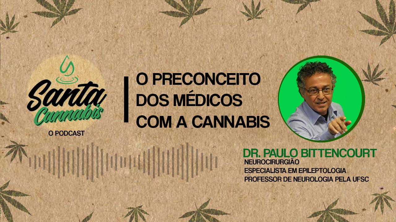 O preconceito dos médicos com Cannabis, com Dr Paulo Bittencourt