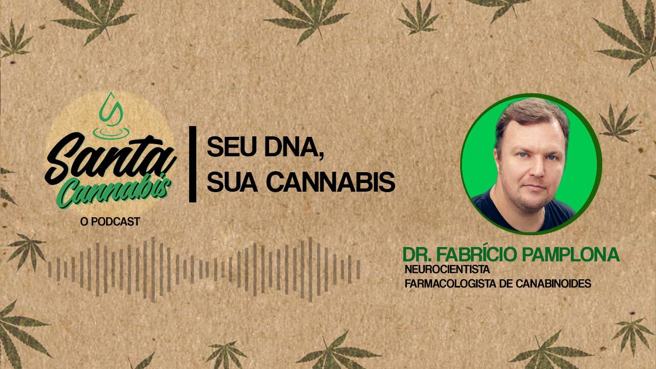 Seu DNA, sua Cannabis personalizada, com Dr. Fabrício Pamplona