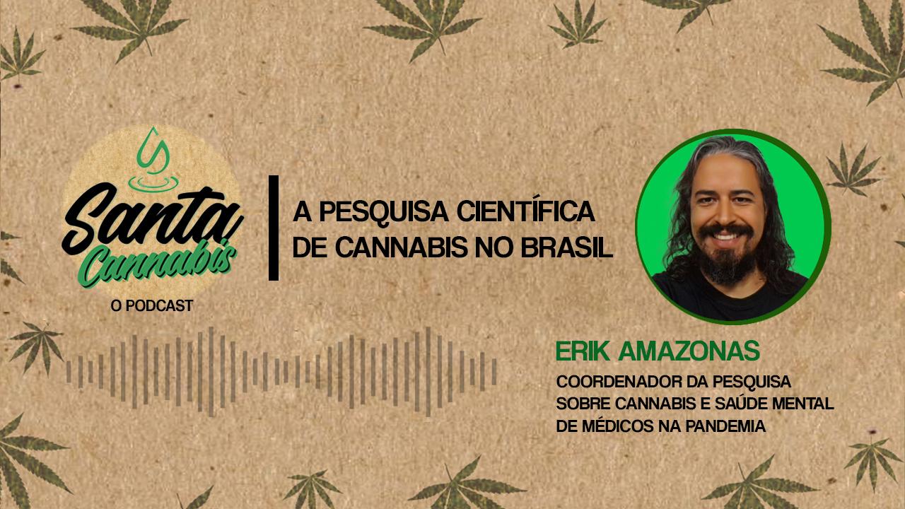 A pesquisa científica de Cannabis no Brasil com Dr. Erik Amazonas