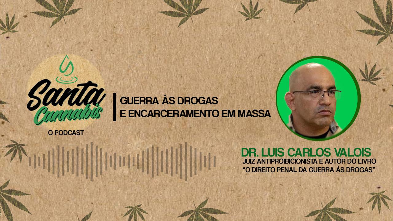 Guerra às Drogas e Encarceramento em Massa, com Luis Carlos Valois