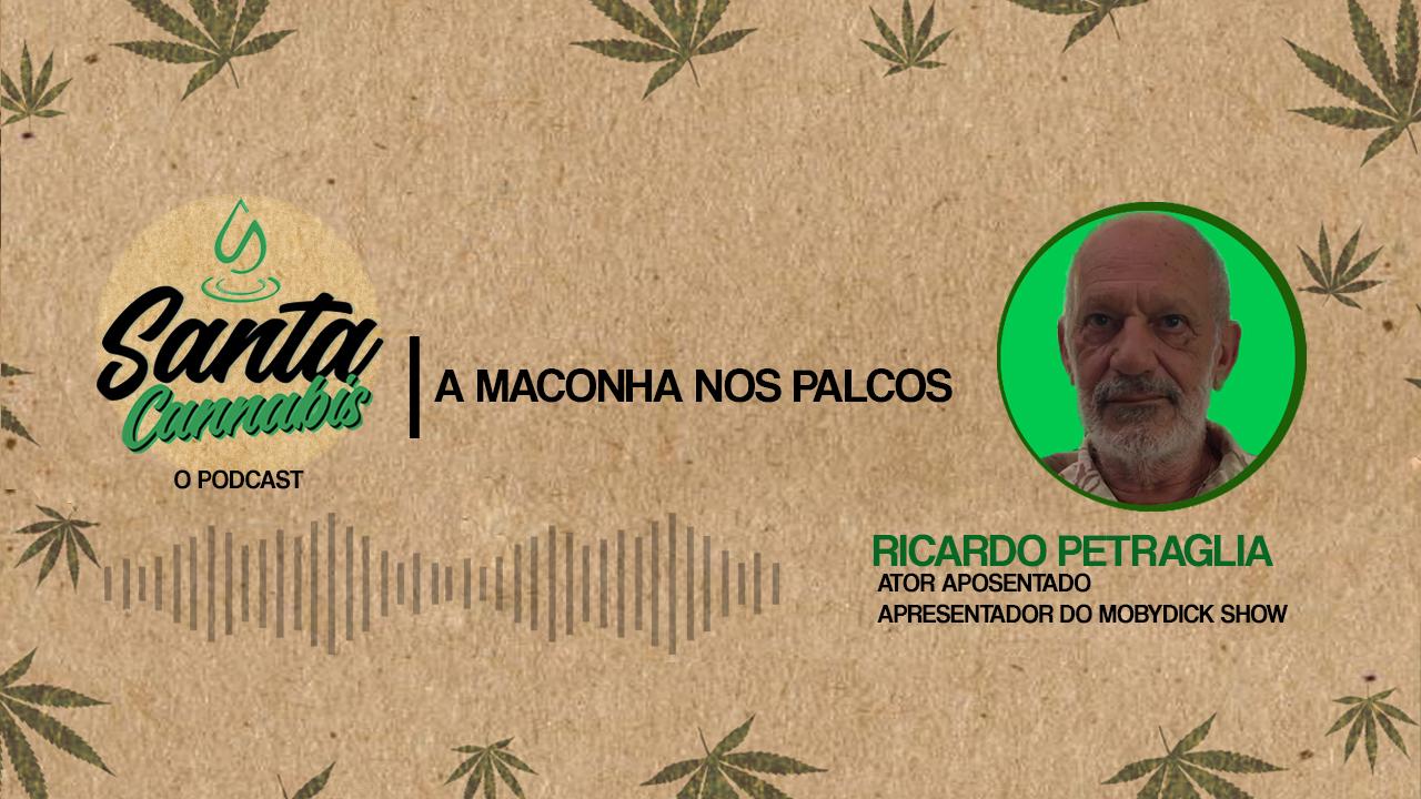 A Maconha nos Palcos, com Ricardo Petráglia